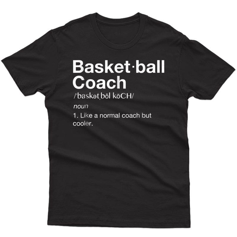 Basketball Coach Tshirt Gift Funny Basketball Definition Tee