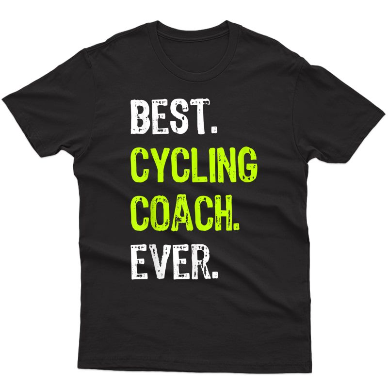 Best Cycling Coach Ever Funny Gift T-shirt