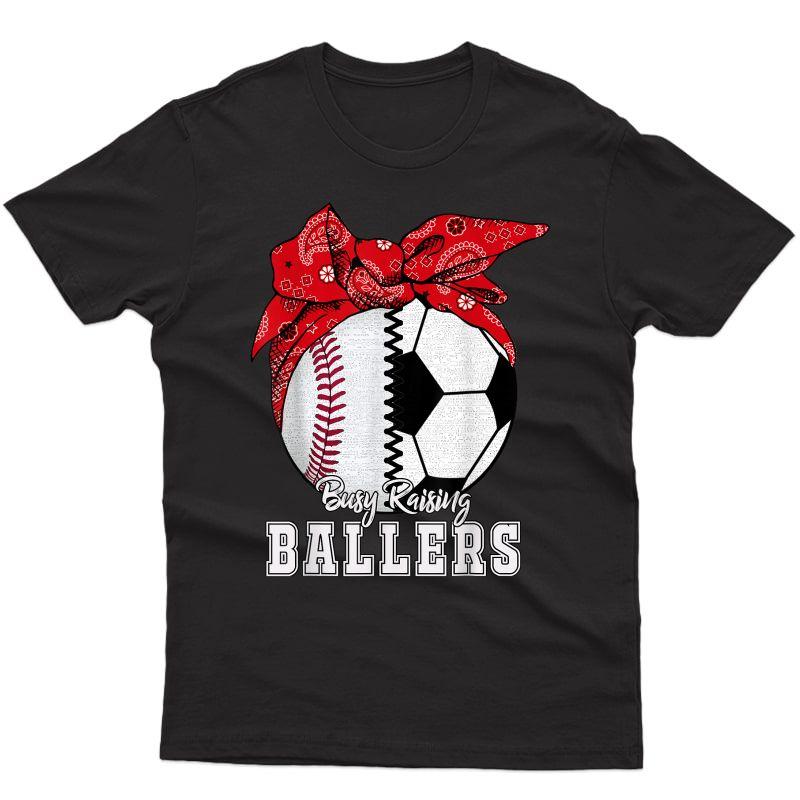 Busy Raising Ballers Baseball Soccer T-shirt