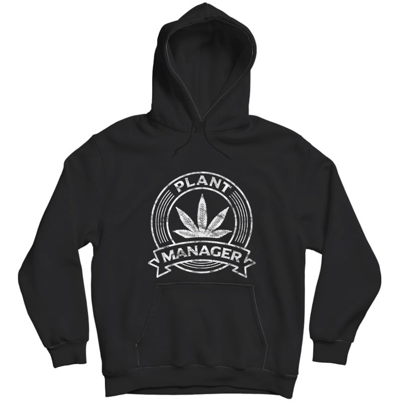 Cannabis T-shirt Marijuana Weed Funny Plant Manager Clothes T-shirt Unisex Pullover Hoodie