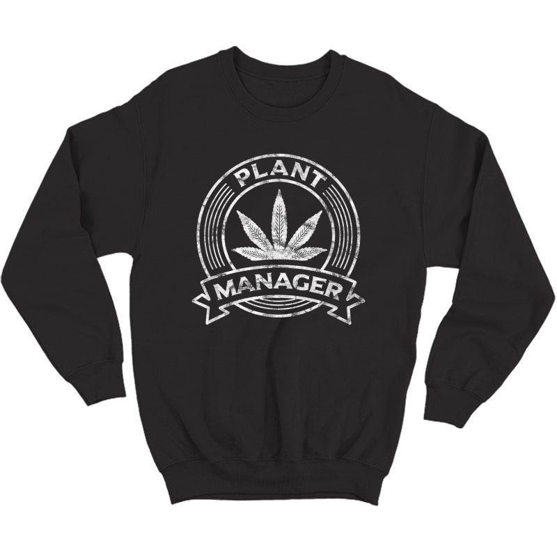 Cannabis T-shirt Marijuana Weed Funny Plant Manager Clothes T-shirt Crewneck Sweater