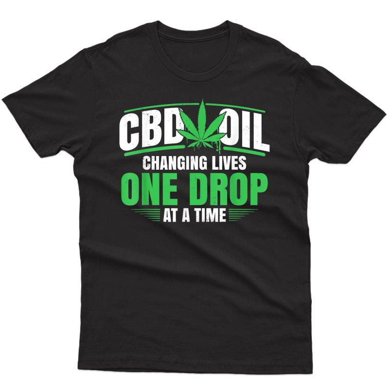 Cbd Oil Shirt Cannabidiol Hemp Plant One Drop At A Time