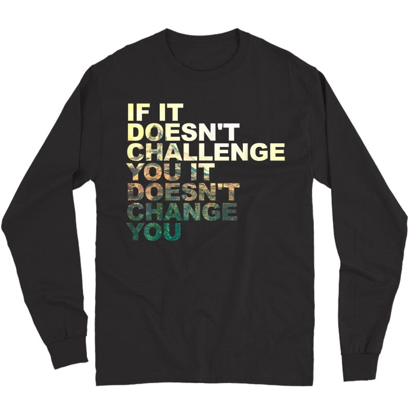 Challenge Yourself Motivational Quote Exercise Ness Gym T-shirt Long Sleeve T-shirt
