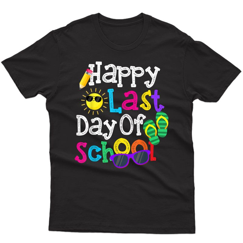Cute Gift Tea Girls Happy Last Day Of School T-shirt