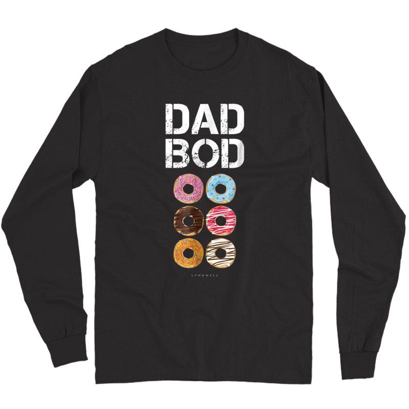 Dad Bod Tshirt. Funny Donut Six Pack Daddy Gym Gift T Shirts Long Sleeve T-shirt