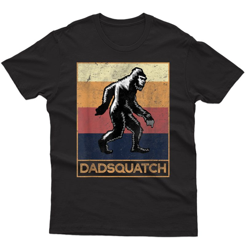 Dadsquatch - Funny Dad Sasquatch Believer For Father T-shirt