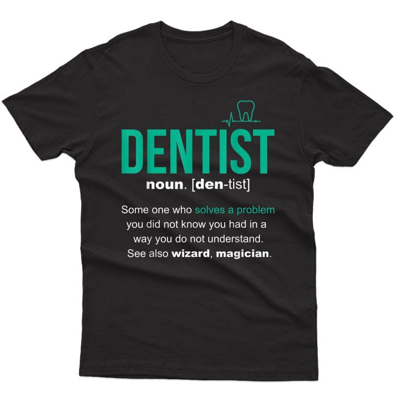 Dentist Definition T-shirt Best Cool Gift
