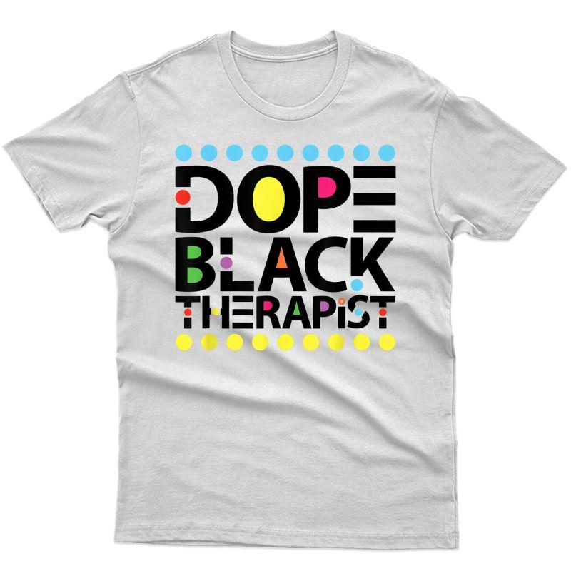 Dope Black Therapist | Lives Matter, Black Therapists Matter T-shirt