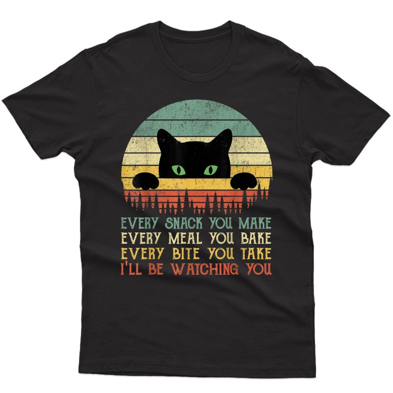 Every Snack You Make Cat Funny Cat Mom, Cat Mama, Cat Dad T-shirt