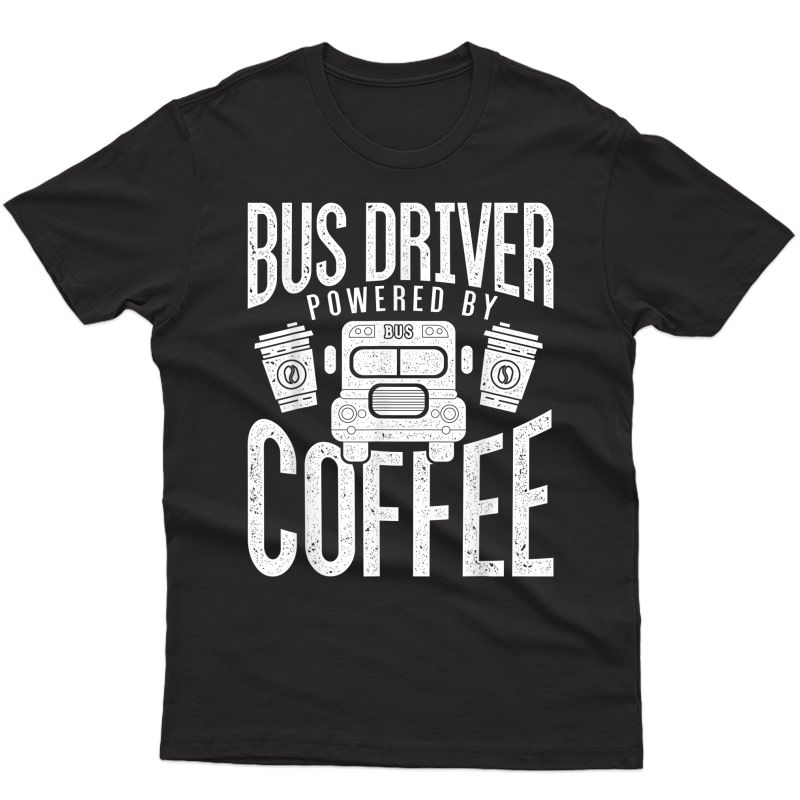 Funny Bus Drivers Need Coffee School Bus Design T-shirt