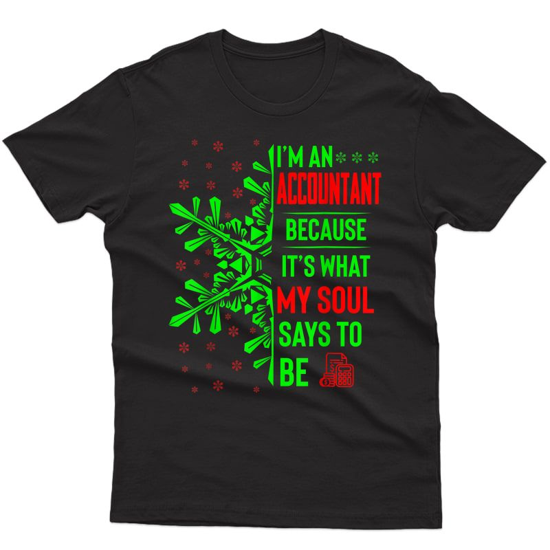 Funny Christmas Jobs Gift Accountant My Soul Says To Be T-shirt