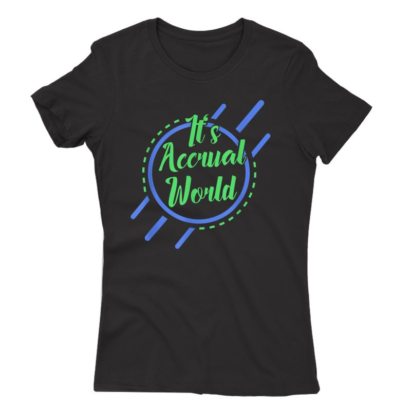 Funny Cpa Accountant Accrual T-shirt