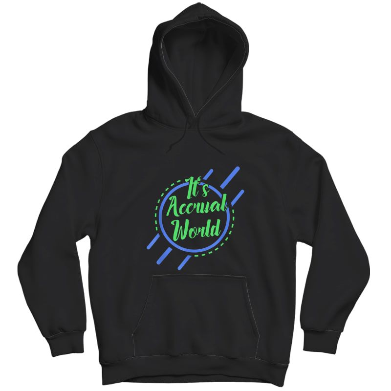 Funny Cpa Accountant Accrual T-shirt Unisex Pullover Hoodie