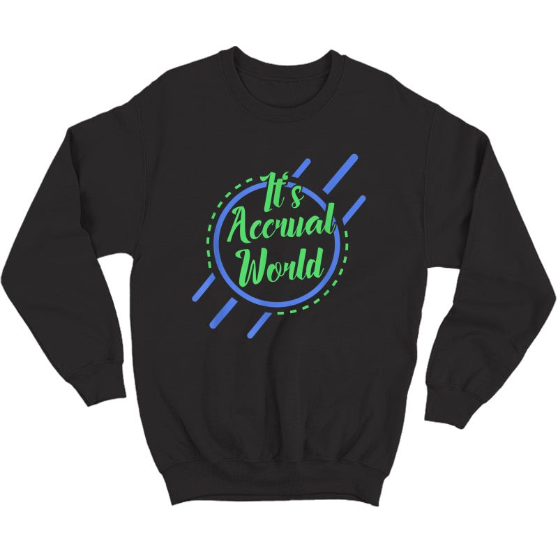 Funny Cpa Accountant Accrual T-shirt Crewneck Sweater