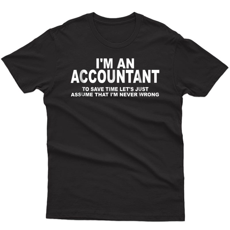 Funny Cpa / Accounting / Bookkeeper T-shirt