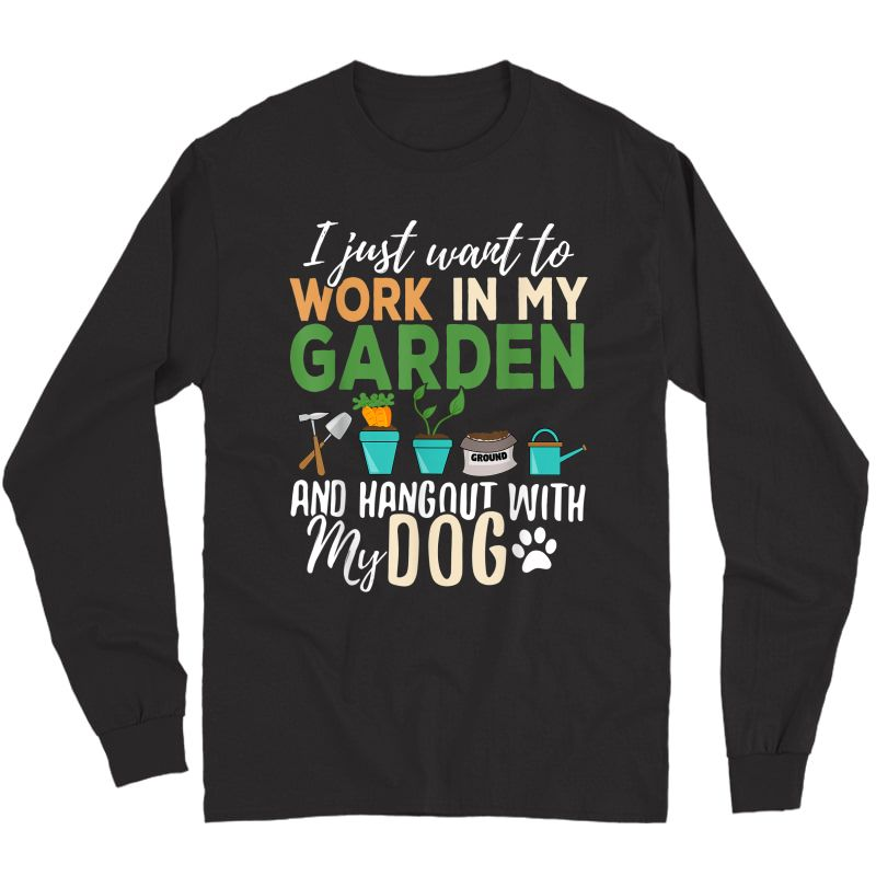 Gardening T-shirt Dog Lover Gardener Garden Pet Gift Plants Long Sleeve T-shirt