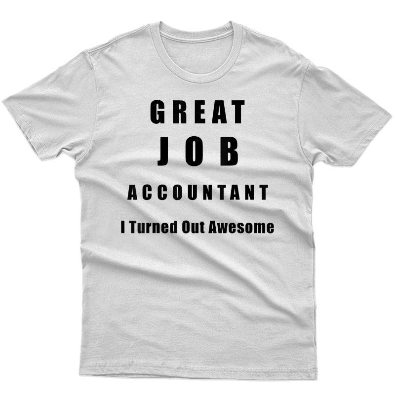 Great Job Accountant Funny Shirts