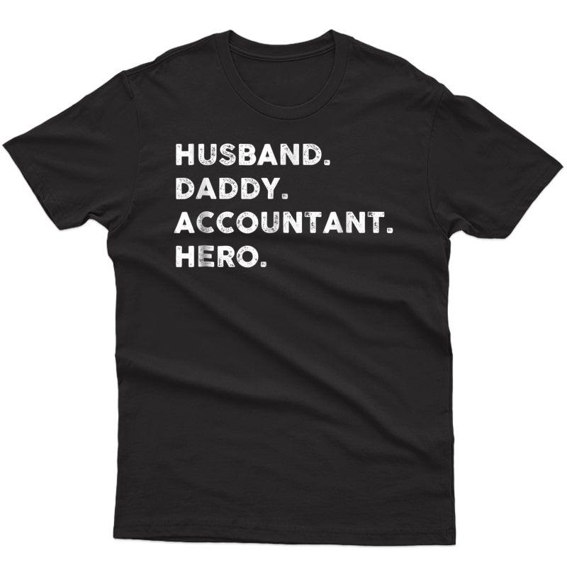 Husband Daddy Accountant Hero T Shirt Fathers Day Shirt
