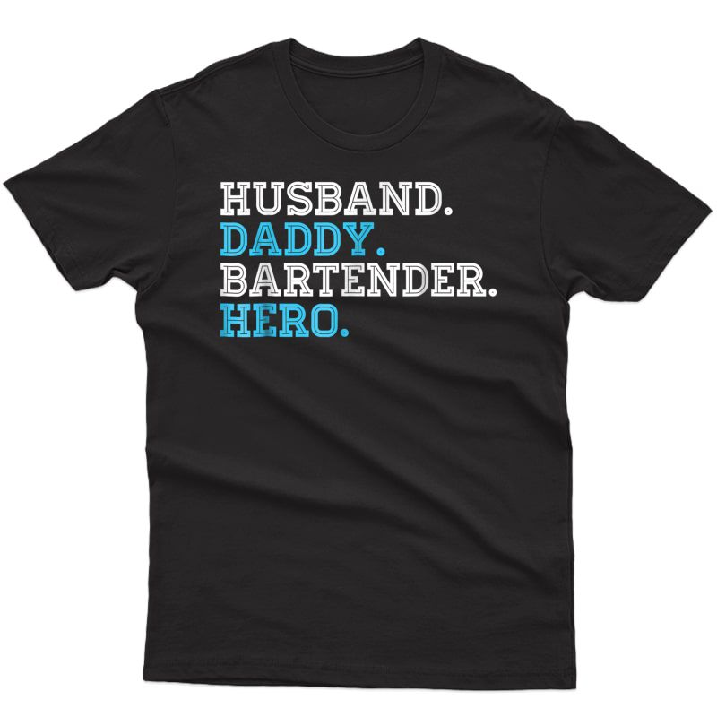 Husband Daddy Bartender Hero Father's Day T-shirt Protector