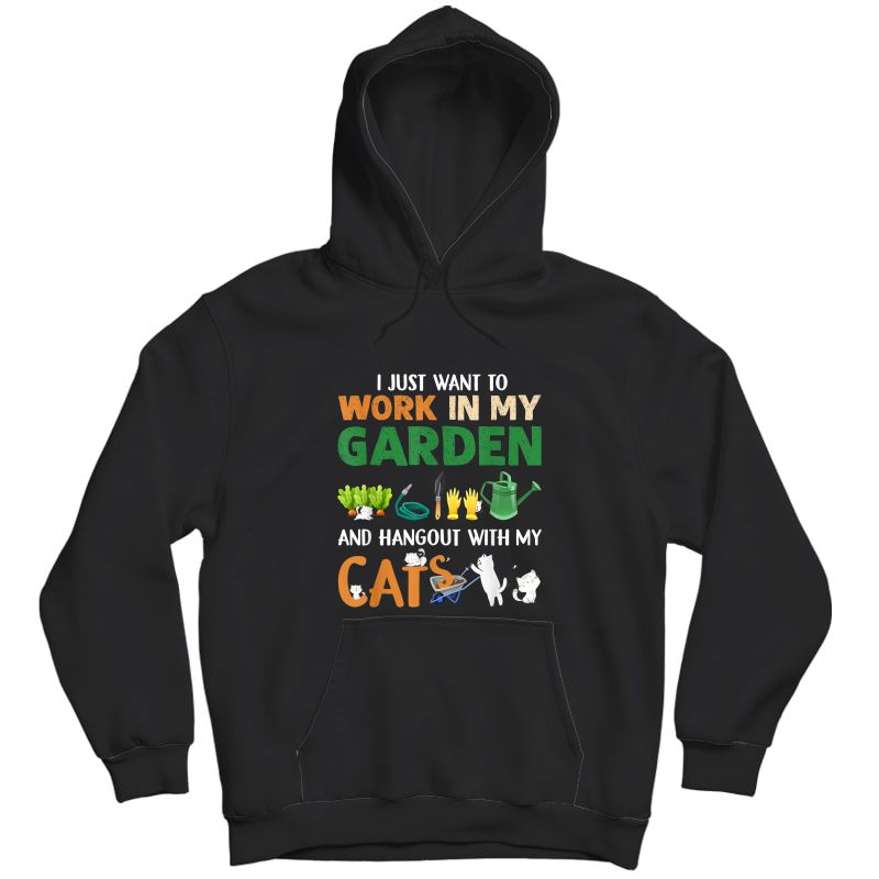 I Just Want To Work In My Garden And Hangout With My Cats T-shirt Unisex Pullover Hoodie