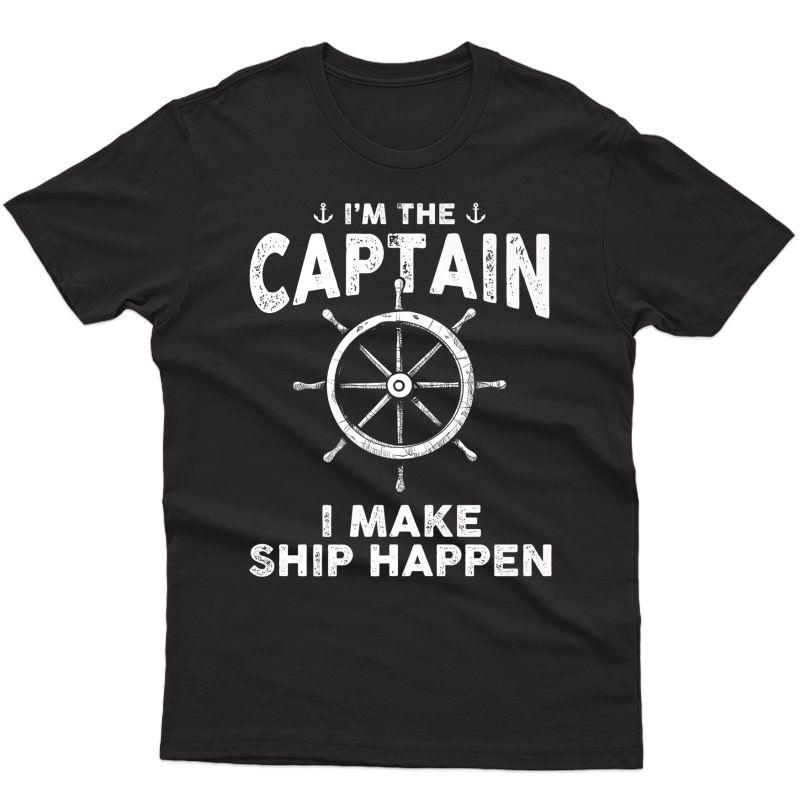 I'm The Captain I Make Ship Happen Boat Sailing Premium T-shirt
