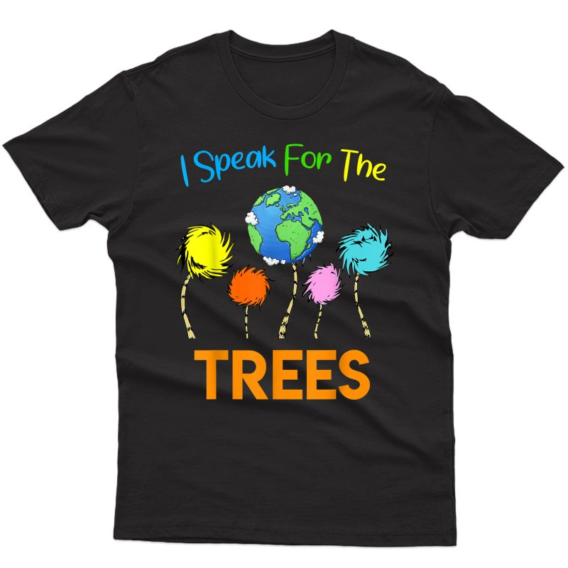 I Speak For Trees Earth Day Save Earth Inspiration Hippie T-shirt