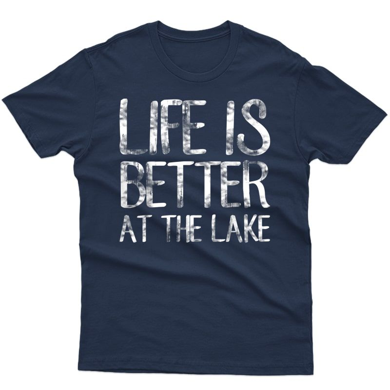 Life Is Better At The Lake T-shirt Funny Camping Fishing Tee