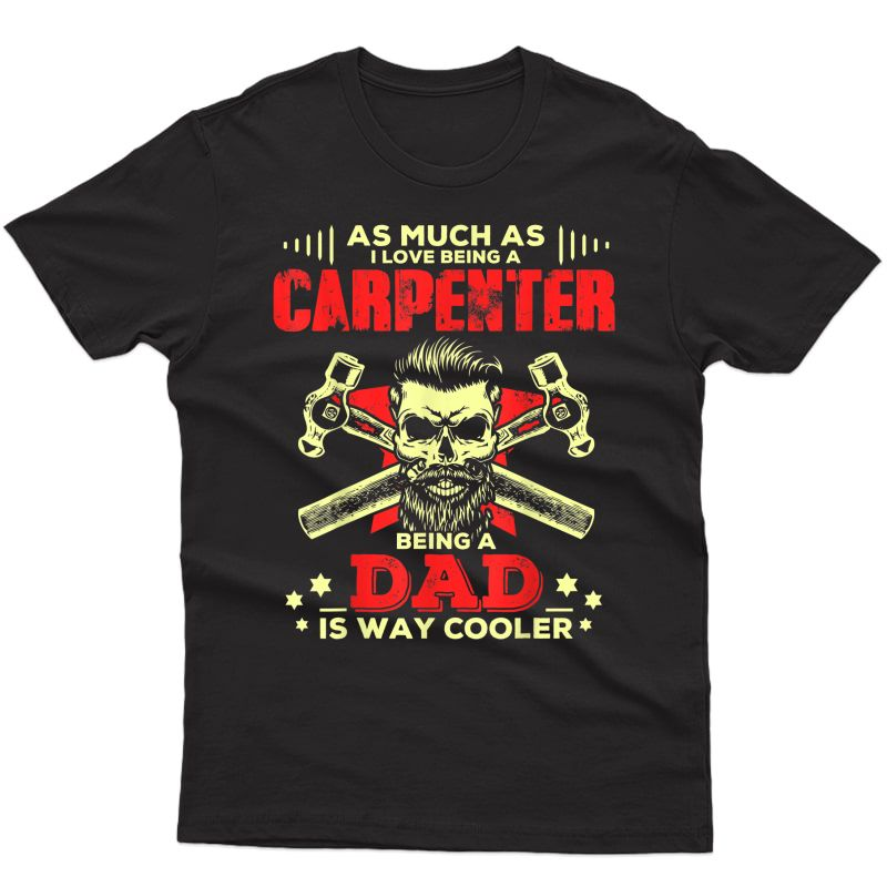S Carpenter Dad T-shirt Funny Dad Shirts Fathers Day Gifts