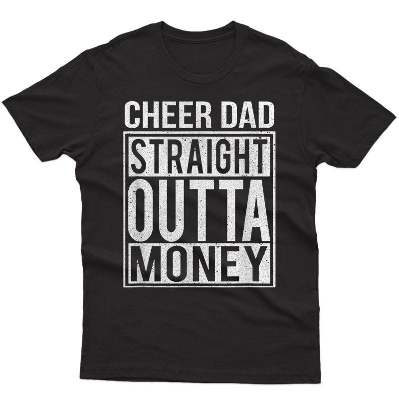 S Cheer Dad Straight Outta Money T-shirt I Cheer Coach Gift