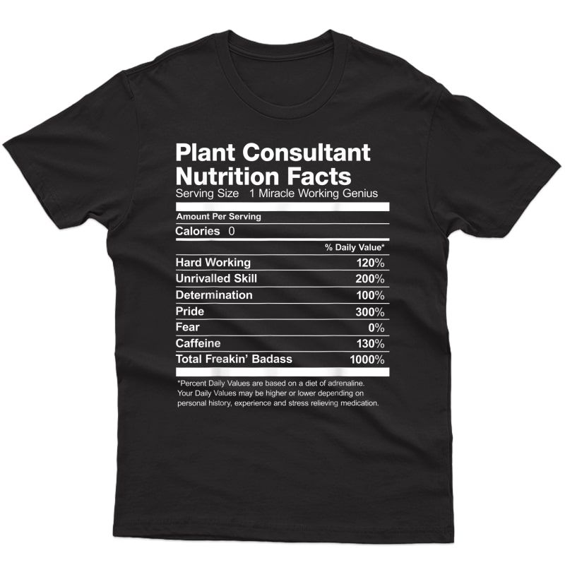 S Plant Consultant Nutrition Facts Funny T-shirt