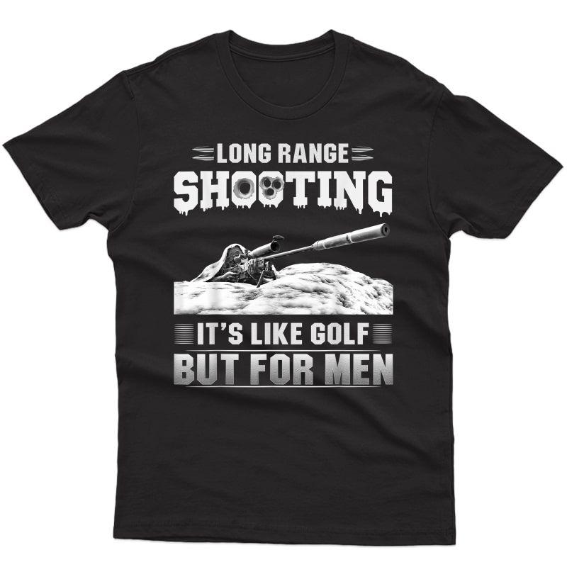 S Shirt Long Range Shooting Its Like Golf But For T-shirt