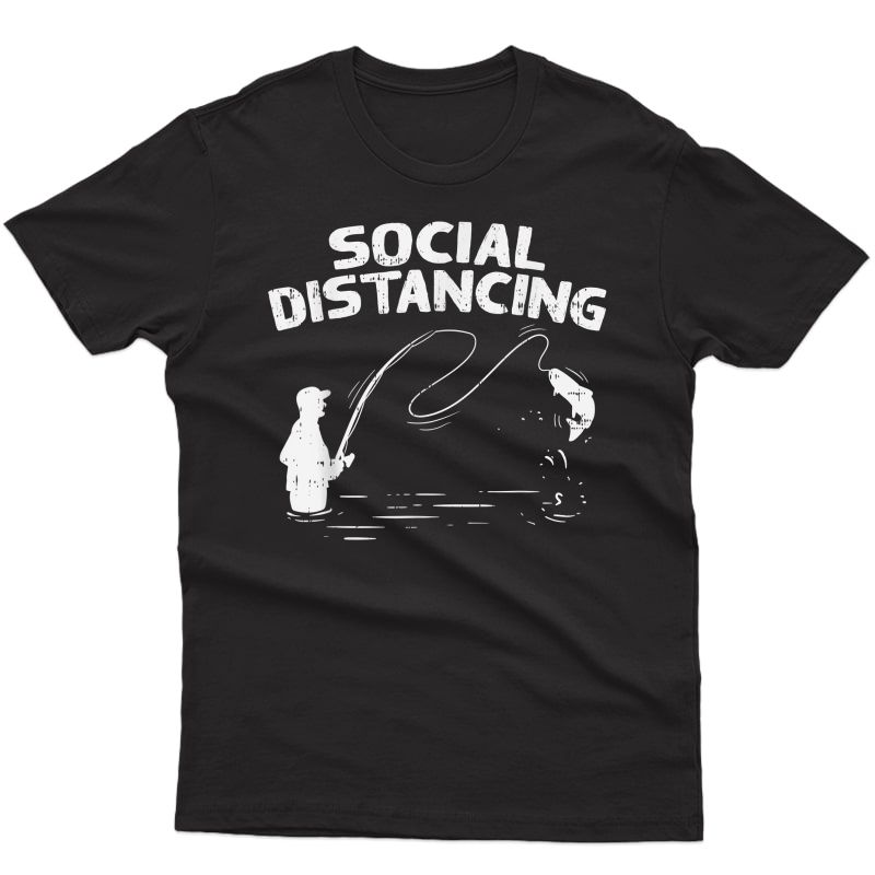 S Social Distancing Fishing Dad Fathers Day Quarantine Gift T-shirt