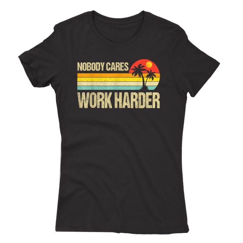 Nobody Cares Work Harder Motivational Ness Workout Gym T-shirt