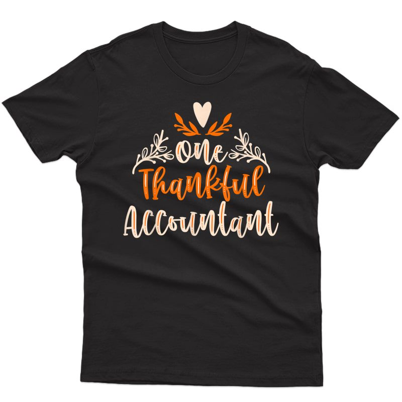One Thankful Accountant Lover Thanksgiving Day T-shirt