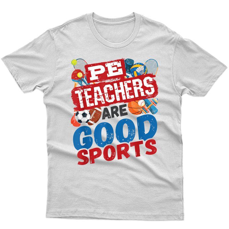 Pe Teas Are Good Sports - Phys Ed Tea - Gym Coach T-shirt