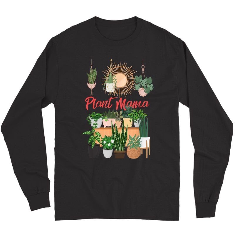 Plant Mama Crazy Plant Lady Mom Indoor Flower Floral Garden T-shirt Long Sleeve T-shirt