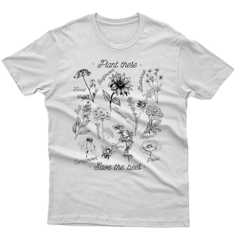 Plant These Save The Bees Floral Flower T Shirt