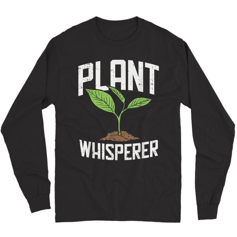 Plant Whisperer, Funny Hobby Gardening T-shirt Long Sleeve T-shirt