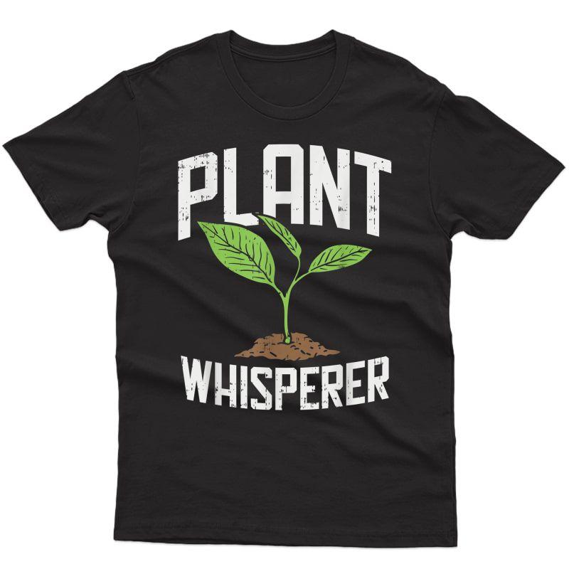Plant Whisperer, Funny Hobby Gardening T-shirt