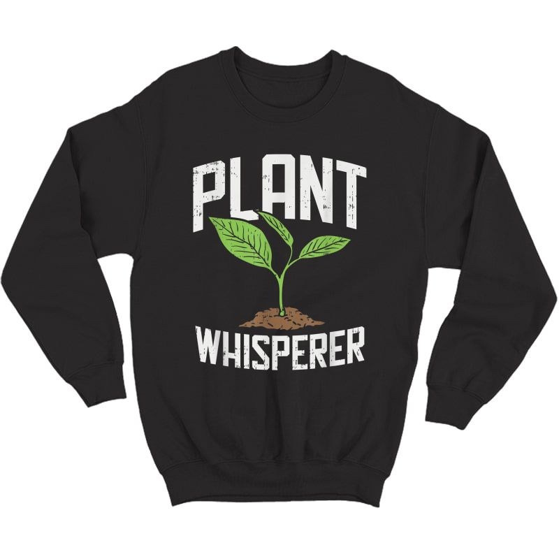 Plant Whisperer, Funny Hobby Gardening T-shirt Crewneck Sweater