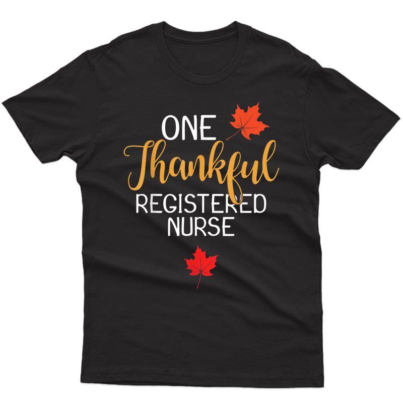 Registered Nurse Thanksgiving Day Thankful Gift T-shirt