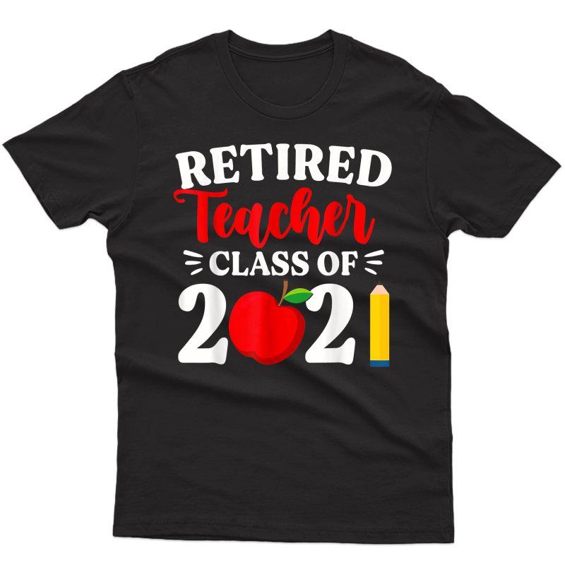 Retired Tea Class Of 2021 Retiret Gifts T-shirt T-shirt