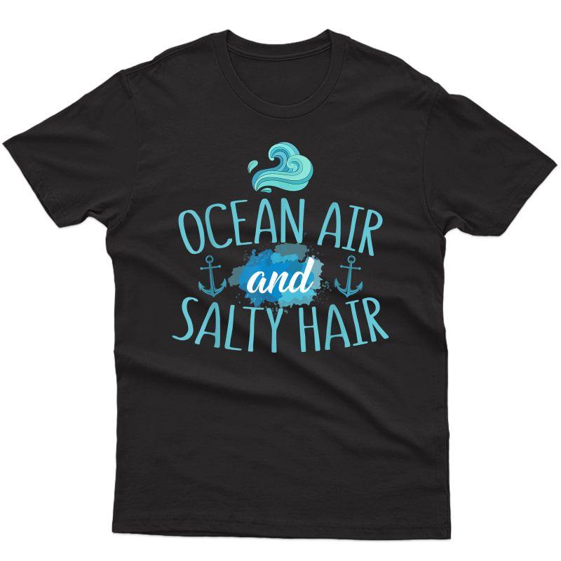 Summer Sailing Ocean Air And Salty Hair T Shirt