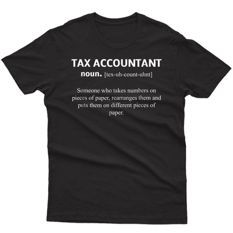 Tax Accountant - Funny Noun Definition T Shirt