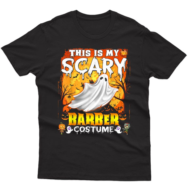 This Is My Scary Barber Costume Halloween Shirt