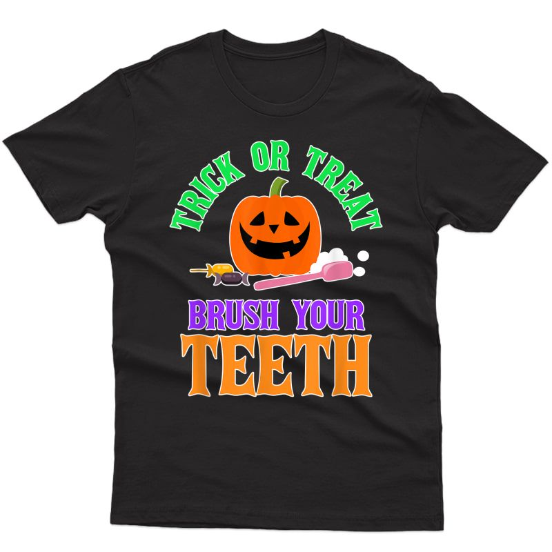 Trick Or Treat - Brush Your Teeth Shirt - Halloween Dentist T-shirt