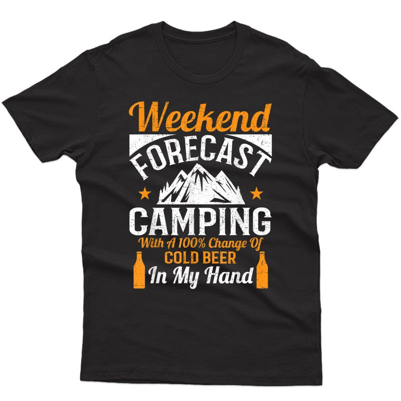 Weekend Forecast 100% Chance Beer Funny Camping Gift T-shirt