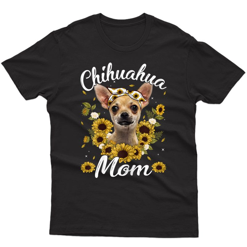 Cute Chihuahua Mom Sunflower Dog Mom Mother's Day T-shirt
