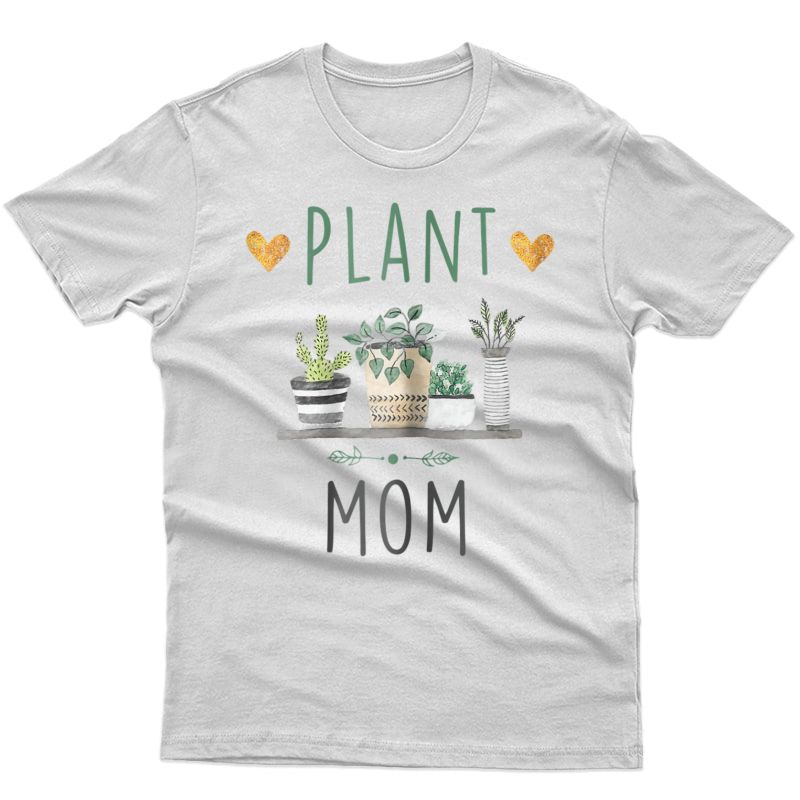 Plant Mom Shirt Plants Lover Mom Gift Tee Cactus Succulent
