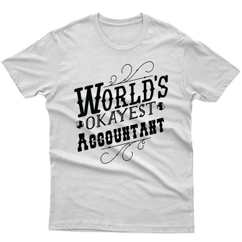 Worlds Okayest Accountant Premium T-shirt